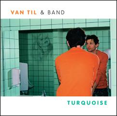 Turquoise, Van Til & Band